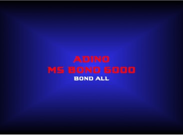adino ms bond 6000bond all
