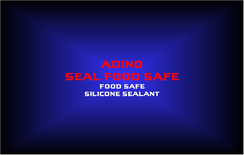 adino seal food safefood safesilicone sealant