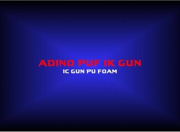 adino puf 1k gun1c gun pu foam
