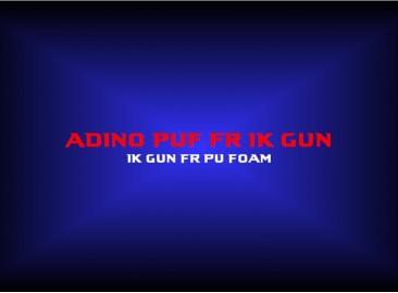 adino puf fr 1k gun1k gun fr pu foam