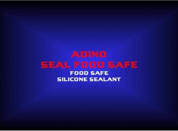 adino seal food safefood safesilicone sealant