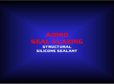 adino seal glazingstructural silicone sealant