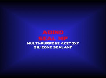 adino seal mpmulti-purpose acetoxy silicone sealant